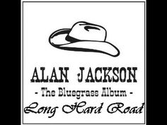"▶ Long, Hard Road - Alan Jackson (""The Bluegrass Album"") - Lyrics as captions - YouTube"