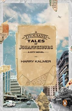 """Read """"A Thousand Tales of Johannesburg A City Novel"""" by Harry Kalmer available from Rakuten Kobo. A Thousand Tales of Johannesburg is Harry Kalmer's spellbinding ode to Johannesburg and its people. Johannesburg City, A Hundred Years, Street Names, Wrong Person, Penguin Random House, Marceline, My Books, Audiobooks, Literature"""
