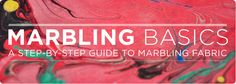 Marbling Basics- Create Your own beautiful marbled fabrics and papers!
