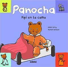 0-4 AÑOS. Pipí en la cama / Didier Lévy. Desde hace unas noches, Panocha se hace pipí en la cama. Esta noche, mientras se prepara para ir a dormir, Panocha le dice a su mamá...