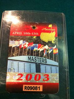 2003 MASTERS BADGE-TICKET ~ MIKE WEIR CHAMPION ~ 4 DAY PASS IN PROTECTIVE SHELL