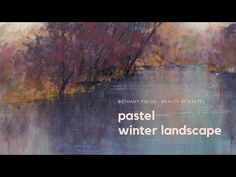 Pastel Winter Landscape - Time-lapse with Bethany Fields Texas Sunset, Summer Trees, Winter Sunset, Toned Paper, Water Reflections, Painting Still Life, Old Paintings, Painting Lessons, Winter Landscape