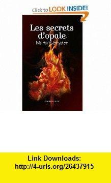 Les secrets dopale (9782280213783) Maria V. Snyder , ISBN-10: 2280213788  , ISBN-13: 978-2280213783 ,  , tutorials , pdf , ebook , torrent , downloads , rapidshare , filesonic , hotfile , megaupload , fileserve Good Night, The Secret, Pdf, Tutorials, Books, Nighty Night, Libros, Have A Good Night, Book