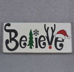 Believe Rustic Wood Sign, Christmas Tree, Snowflake, Reindeer Antlers & Santa Hat