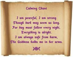This is a super helpful chant. Easy to remember and works wonders to calm you down in stressful situations :) blessed be