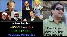 Pakistani Politics-A new leader ADNAN ,CHALLENGED all Pakistani Politici...