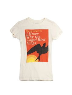 I Know Why the Caged Bird Sings T-shirt.  XXL, please.
