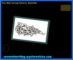 Free Wood Carving Patterns Downloads 110707 - Woodworking Plans and Projects!