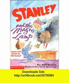Stanley and the Magic Lamp (9780439523547) Jeff Brown, Steve Bjorkman , ISBN-10: 0439523540  , ISBN-13: 978-0439523547 ,  , tutorials , pdf , ebook , torrent , downloads , rapidshare , filesonic , hotfile , megaupload , fileserve