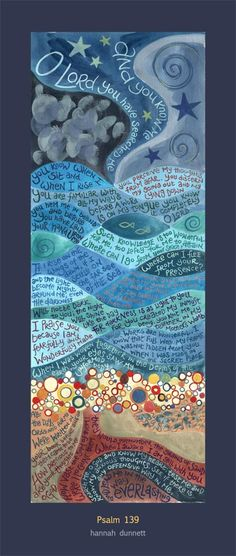 Hannah Dunnett Psalm 139 Print - we know a place that has several of Hannah's pieces on the wall. They are a blessing. Christian Art, Christian Quotes, Christian Living, Scripture Verses, Scriptures, Scripture Crafts, Scripture Images, Psalm 139, Bible Art