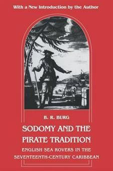22,70€. B.R. Burg: Sodomy and the Pirate Tradition