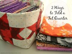 2 Ways to Fold a Fat Quarter – Keeping the Raw Edges Under Control #fabric #howto patchworkposse.com