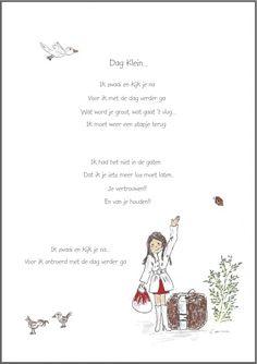 (Binnenkort weer te bestellen) Wenskaart ´ Dag Klein. Like Quotes, Quotes For Kids, Poetry Journal, Mom Quotes From Daughter, Dutch Words, Sweet Texts, Happy Wishes, Dutch Quotes, Happy Words