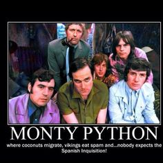 But in case you don't know. Monty Python`s Flying Circus: Terry Jones, Graham Chapman, John Cleese, Eric Idle, Terry Gilliam and Michael Palin. Monty Python, Comedy Sketch, Eric Idle, Seinfeld, Beatles, Netflix, Benny Hill, Terry Jones, Terry Gilliam