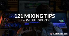 Mixing tips and tricks from 55 audio pros. Includes common mixing mistakes to avoid, compression and EQ techniques, & much more! Free PDF version available.