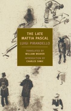 The Late Mattia Pascal - Luigi Pirandello [I ndjeri Matia Paskal - Luigi Pirandello]