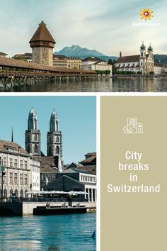 Take a break and enjoy the Swiss cities Switzerland Tourism, City Break, Big Ben, Cities, Relax, Lucerne, Urban, Explore, Zurich