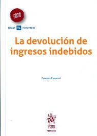 La devolución de ingresos indebidos / Ernesto Eseverri