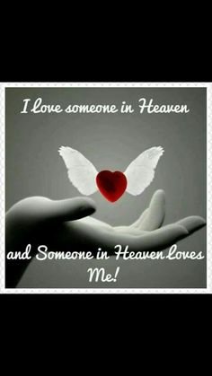 I love someone in heaven and someone in heaven loves me! Missing Someone In Heaven, Missing My Husband, Loved One In Heaven, I Love Someone, Sister In Heaven, Mother In Heaven, Miss You Daddy, Miss You Mom, Mom Quotes