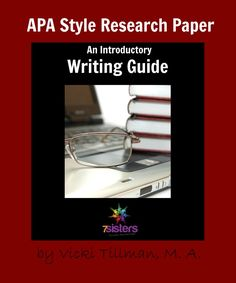 APA Style Research Paper: An Introductory Writing Guide. No busy-work, self-directed, step-by-step lessons from 7 Sisters Homeschool