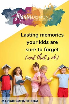 Lasting memories your kids are sure to forget (and that's ok)-You know all those memories you're working SO hard to create for your kids? They're going to forget them all. #MariaDismondy #Childhood #Memories Teaching Character, Character Education, Growth Mindset For Kids, Professional Writing, Child Development, Character Development, Lasting Memories, Family Game Night, Summer Activities