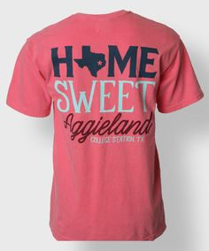 Home Sweet Aggieland. College Station, TX t-shirt. #AggieGifts #AggieStyle