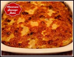 Sweet Tea and Cornbread: Cheesy Macaroni Sausage Bake!
