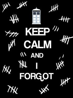 "Keeping tallies, but about what?   ""Keep Calm and I Forgot"""