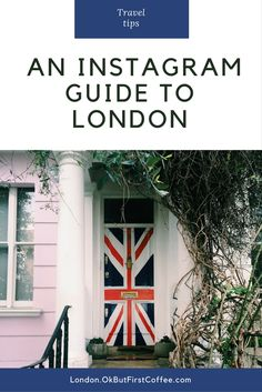 The Instagram Guide to London, London Photo Guide, Where to take photos in London, London Photography, 65 hand picked locations