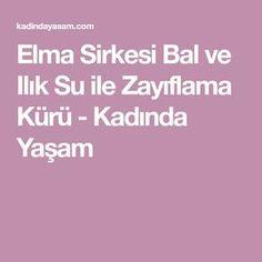 Elma Sirkesi Bal ve Ilık Su ile Zayıflama Kürü - Kadında Yaşam