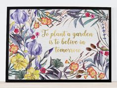 """Flower print quote, to plant a garden is to believe in tomorrow, gardener botanical printable wall art home decor digital instant download, poster and greeting card size, A4, 10x8"""", 5x7""""- ready to print on your home printer. by Latchfarmstudios"""