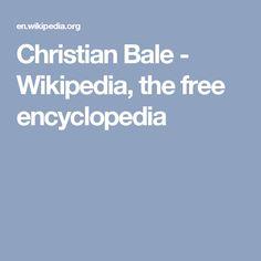 Christian Bale - Wikipedia, the free encyclopedia