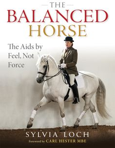 The Balanced Horse by Sylvia Loch - Horse and Rider Books Dressage, Horse Books, Types Of Horses, Equestrian Outfits, Equestrian Style, Equestrian Fashion, Horse Fashion, Horse Training, Training Tips