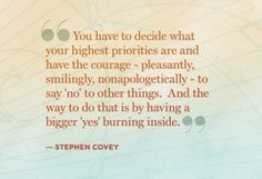 Stephen Covey Quote on Priorities and Courage. This is an amazing quote. Now Quotes, Quotes Thoughts, Life Quotes Love, Change Quotes, Words Quotes, Great Quotes, Quotes To Live By, Motivational Quotes, Inspirational Quotes