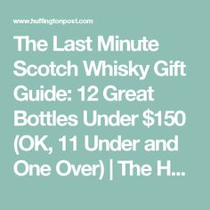 The Last Minute Scotch Whisky Gift Guide: 12 Great Bottles Under $150 (OK, 11 Under and One Over) | The Huffington Post