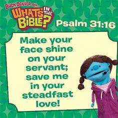 Psalm 31:16 short, free daily devotional from What's in the Bible? available for download!
