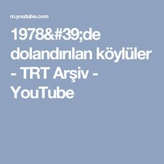 1978'de dolandırılan köylüler - TRT Arşiv - Ankara Çubuk Yazır Köyü Ankara, Youtube, Youtubers, Youtube Movies