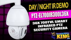 Day / Night IR Demo - PTZ-EL700IR300L36X - 36X 700TVL Smart Infrared PTZ...