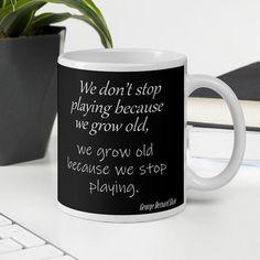 By the wise George Bernard Shaw. George Bernard, Bernard Shaw, Dont Stop, Stop It, Morning Coffee, Dishwasher, Drinking, Ceramics, Tea