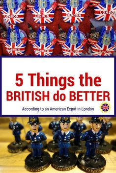 UK vs USA - 5 Things the British Do Better, according to an American expat living in London
