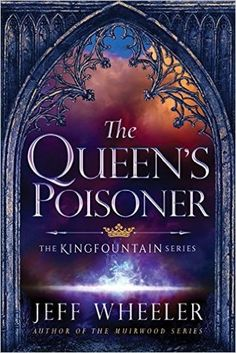 The Queen's Poisoner (Kingfountain by Jeff Wheeler ***** King Severn Argentine's fearsome reputation precedes him: usurper of the throne, killer of rightful heirs,,, Ya Books, Good Books, Books To Read, Fantasy Book Covers, Fantasy Books, Fantasy Fiction, Fantasy Quotes, Cover Books, Jeff Wheeler