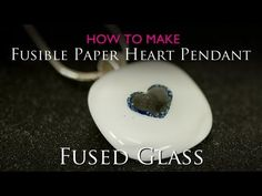 Fused Glass Pendant Fusible Paper Heart.mpg - YouTube