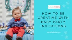 How To Be Creative With Baby Party Invitations Baby Blog, Baby Party, Upcoming Events, Party Invitations, New Baby Products, Articles, Babies, Creative, Tips
