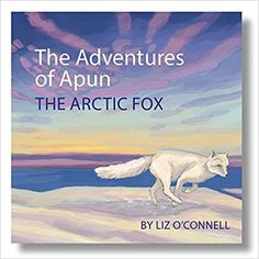The Adventures of Apun the Arctic Fox Environmental Change, Gray Whale, Science Illustration, Arctic Fox, Teaching Art, Natural History, Art History, Childrens Books, The Book