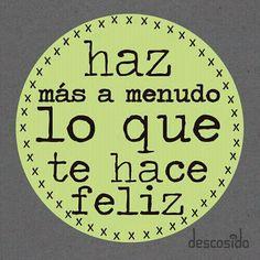 〽️️️️Haz mas a menudo lo que te hace feliz
