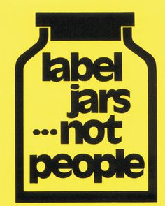 Label Jars...Not People  Designed by the Center on Human Policy, this image has become  a symbol of the disability rights movement in this country.