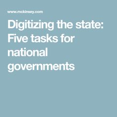 Digitizing the state: Five tasks for national governments