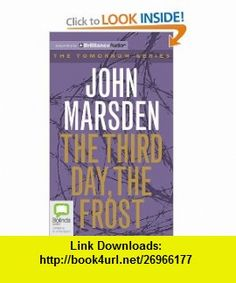 The Third Day, the Frost (Tomorrow Series) (9781743110898) John Marsden, Suzi Dougherty , ISBN-10: 1743110898  , ISBN-13: 978-1743110898 ,  , tutorials , pdf , ebook , torrent , downloads , rapidshare , filesonic , hotfile , megaupload , fileserve