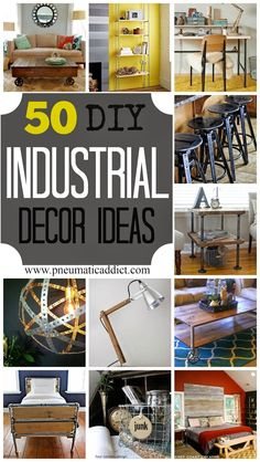 LOTS MORE DIY GOODNESS - 50 to be exact!!! From one of my fav DIY bloggers.... Pneumatic Addict Furniture: 50 DIY Industrial Decor Ideas