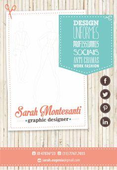 Designer de Uniformes Profissionais. sarah.eugenia@gmail.com